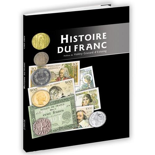 Histoire du franc (1360-2002) - Préface de Valéry Giscard d'Estaing